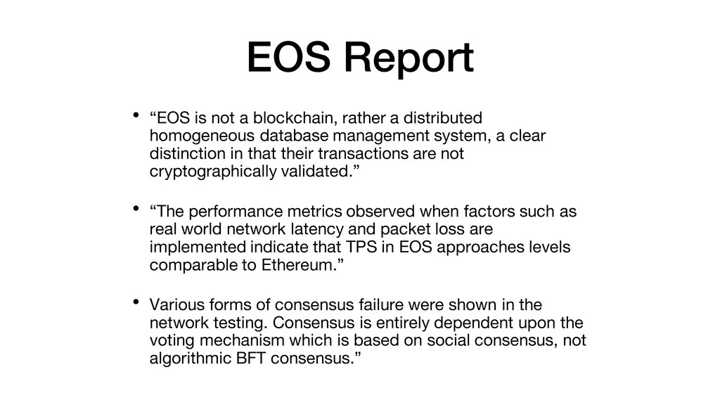 "EOS Report • ""EOS is not a blockchain, rather a..."