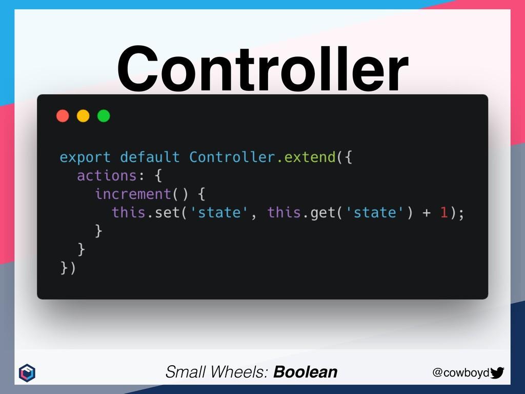 @cowboyd Small Wheels: Boolean Controller