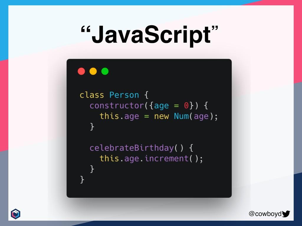 "@cowboyd ""JavaScript"""