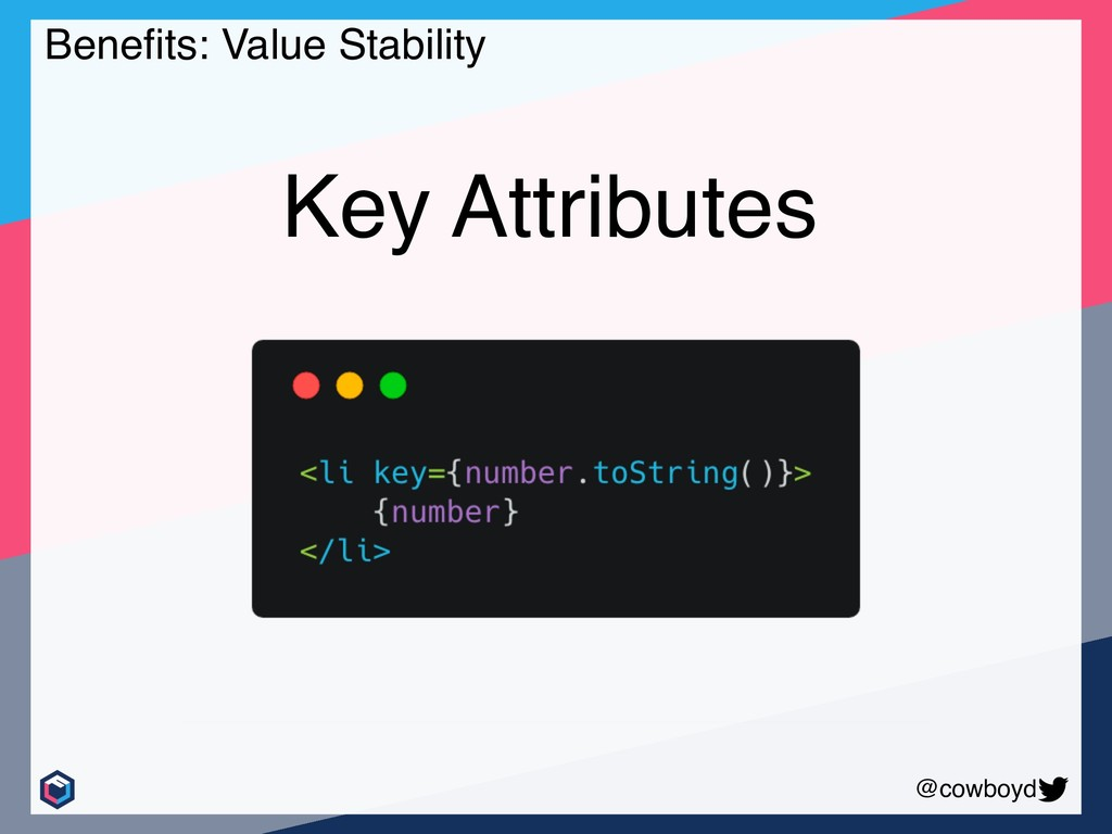 @cowboyd Benefits: Value Stability Key Attributes
