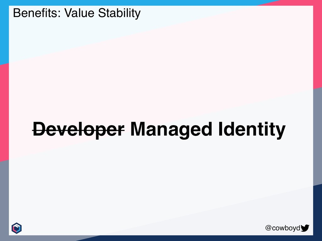@cowboyd Benefits: Value Stability Developer Man...