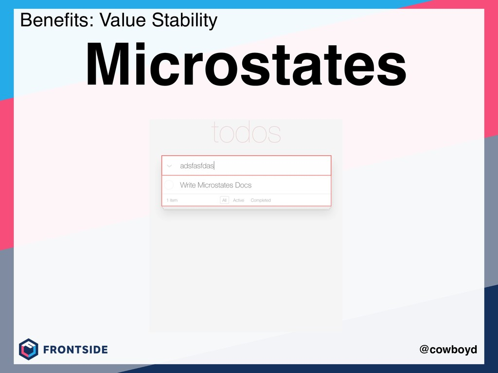 @cowboyd Microstates Benefits: Value Stability