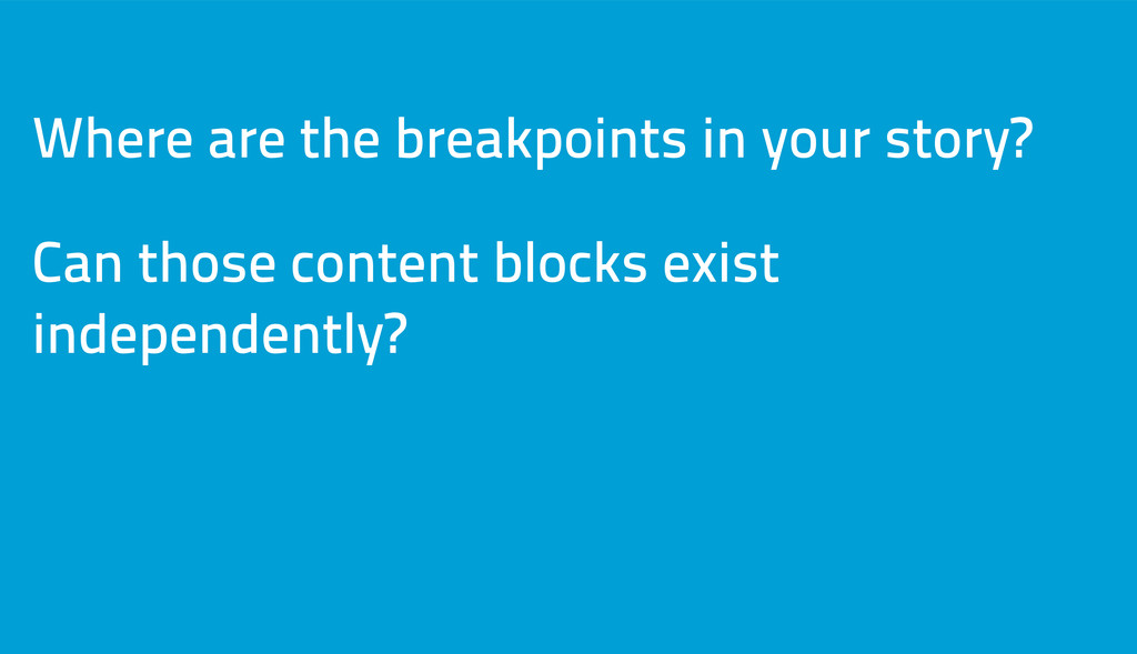 Where are the breakpoints in your story? Can th...