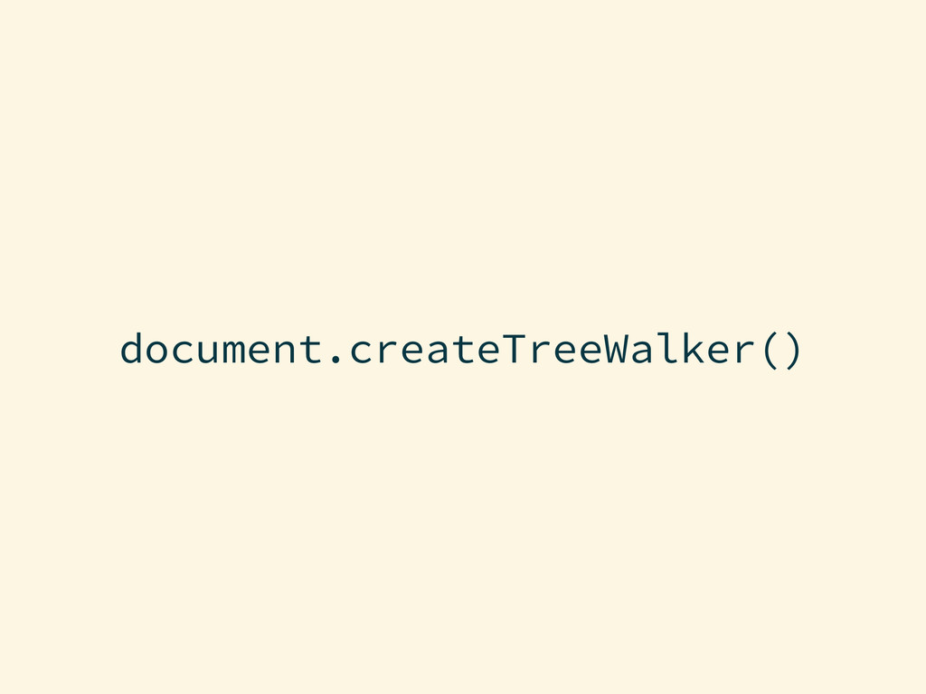 document.createTreeWalker()