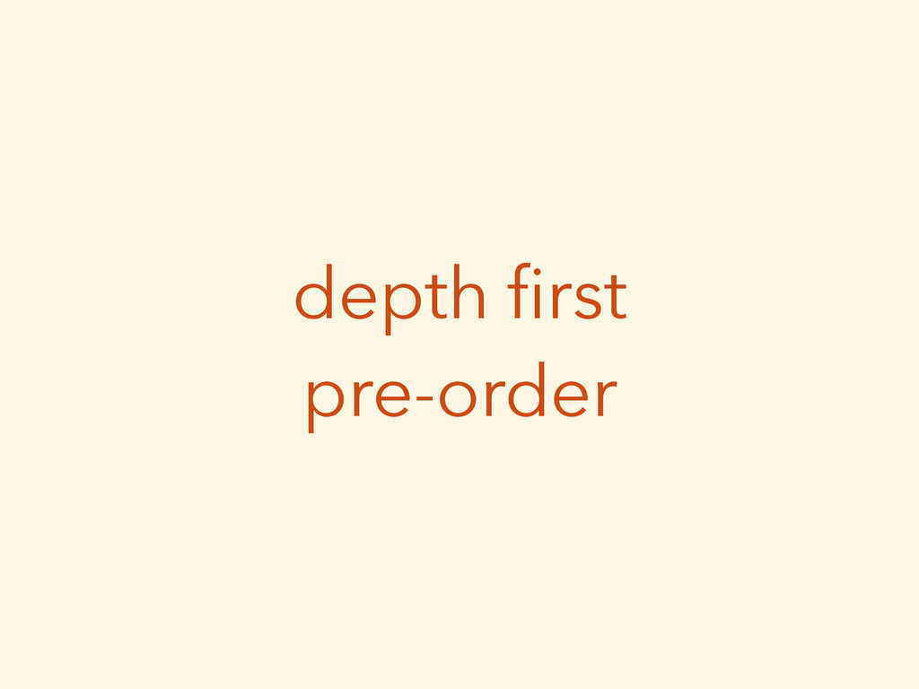 depth first pre-order