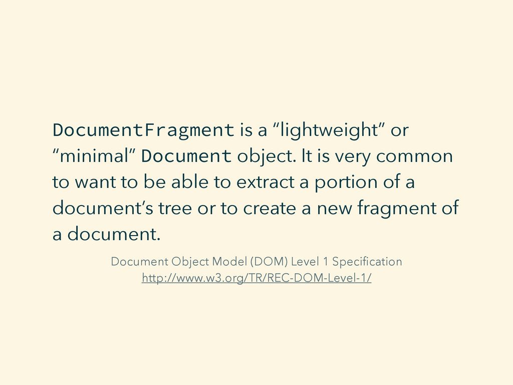 "DocumentFragment is a ""lightweight"" or ""minimal..."