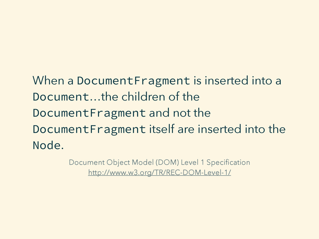 When a DocumentFragment is inserted into a Docu...