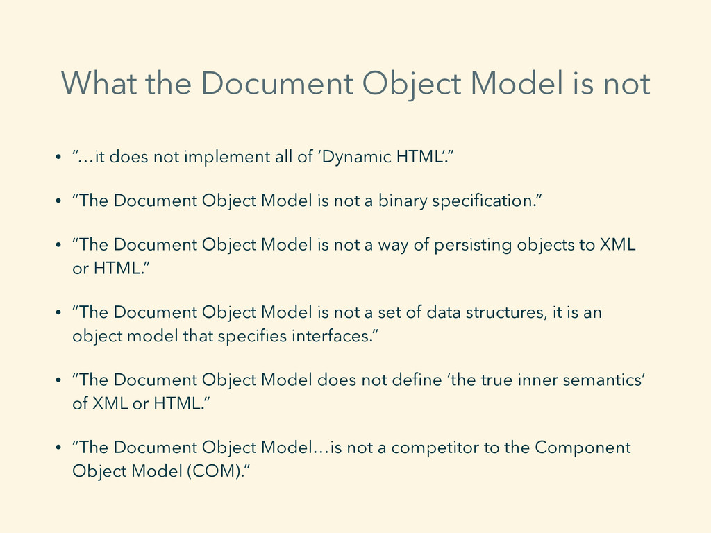 "What the Document Object Model is not • ""…it do..."