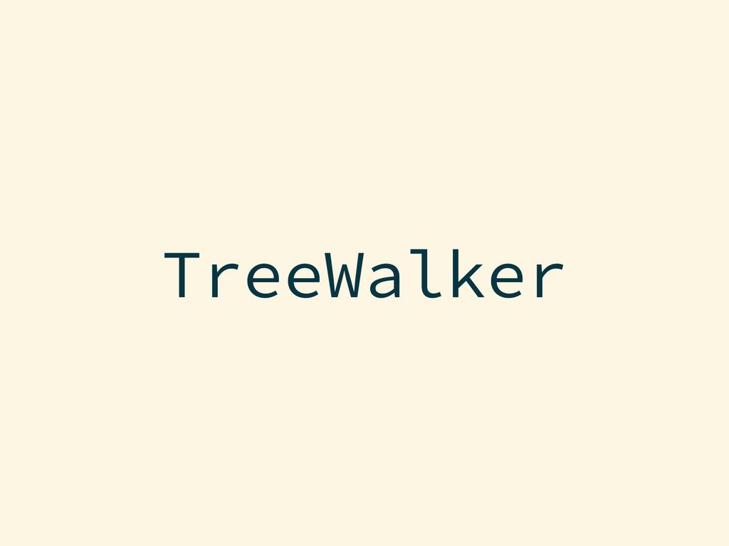 TreeWalker