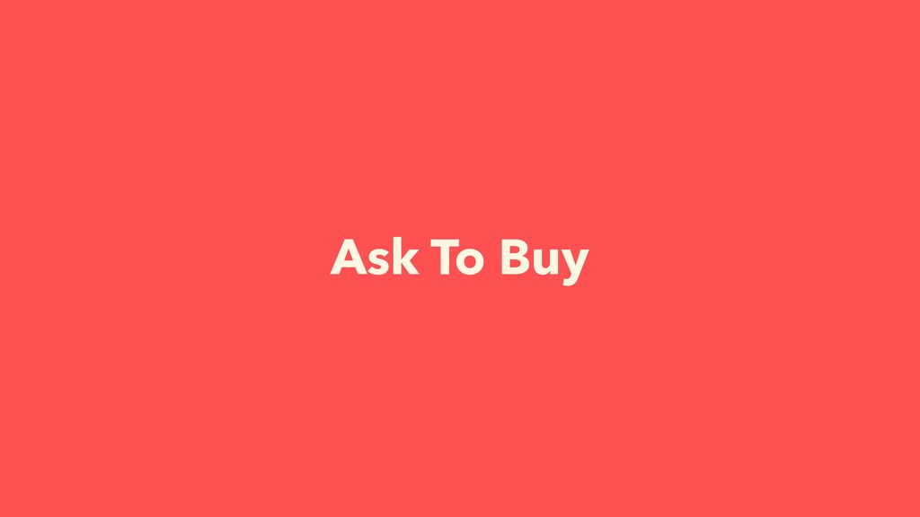 Ask To Buy