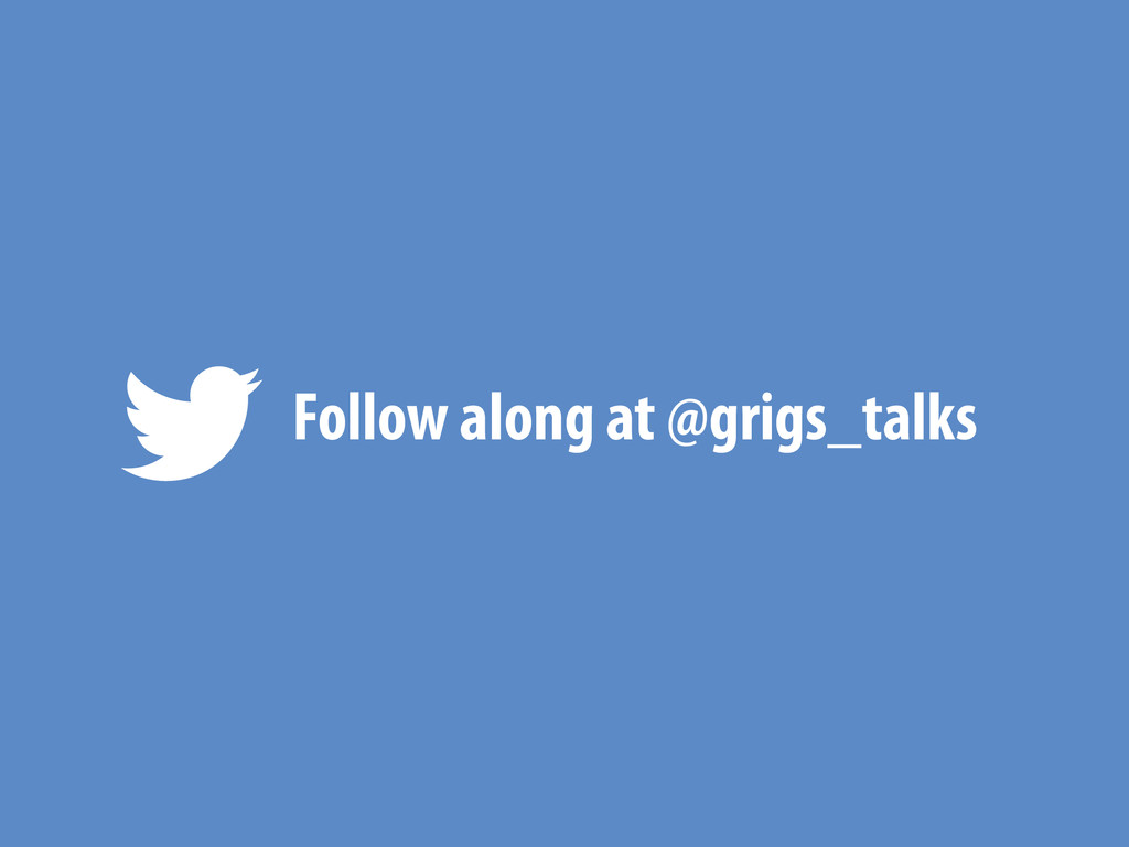 Follow along at @grigs_talks