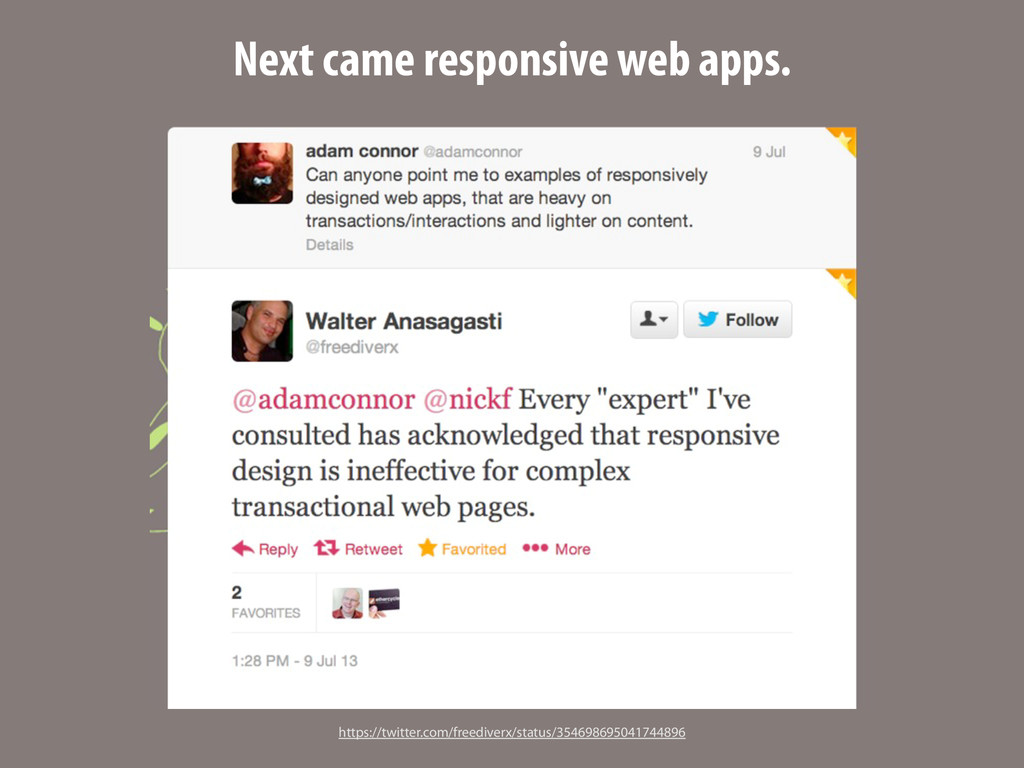 Next came responsive web apps. https://twitter....