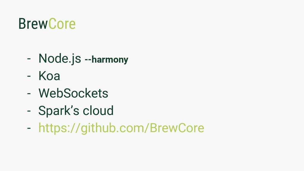 BrewCore - Node.js --harmony - Koa - WebSockets...
