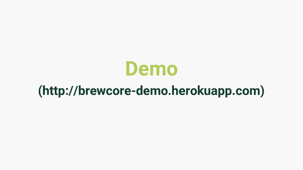 Demo (http://brewcore-demo.herokuapp.com)