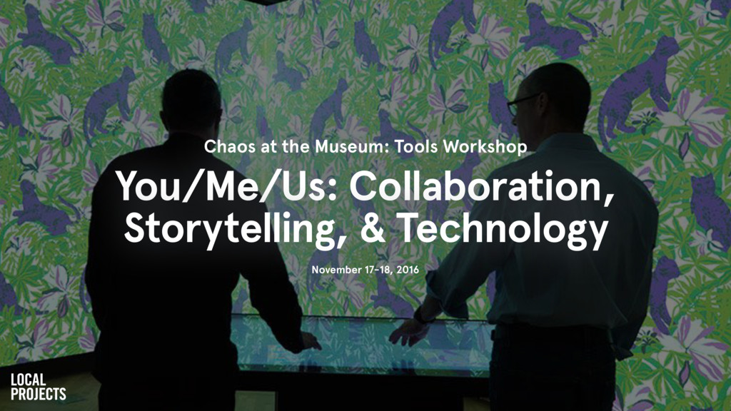 Chaos at the Museum: Tools Workshop You/Me/Us: ...