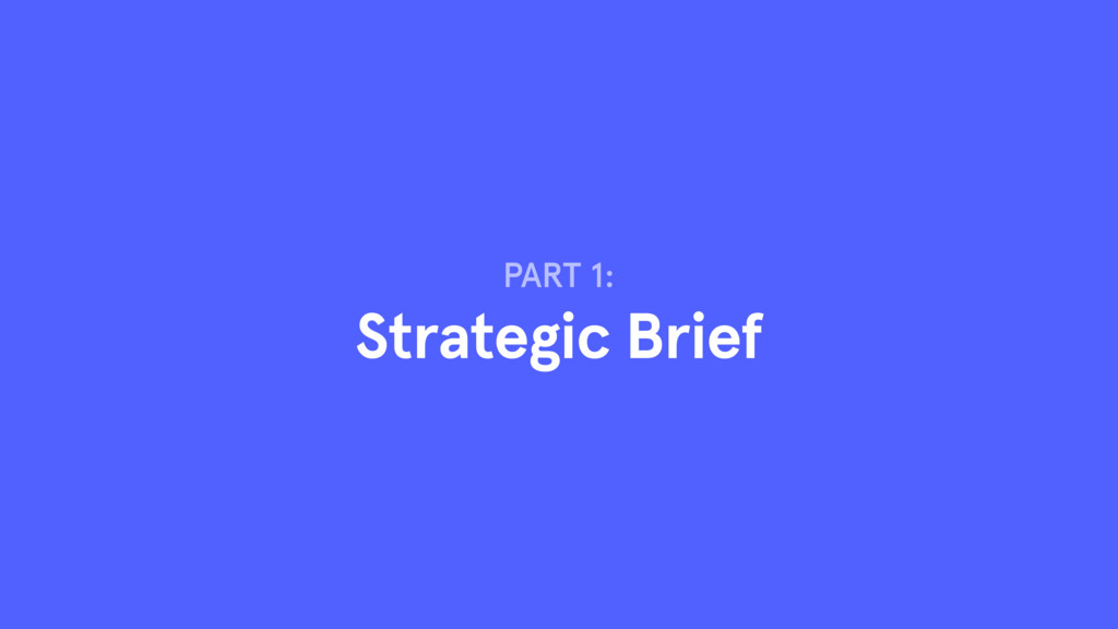 PART 1: Strategic Brief