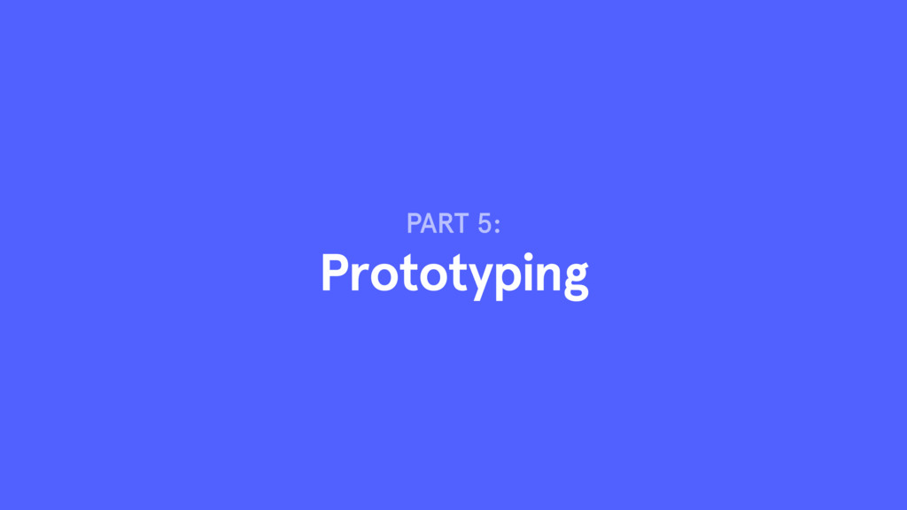 PART 5: Prototyping