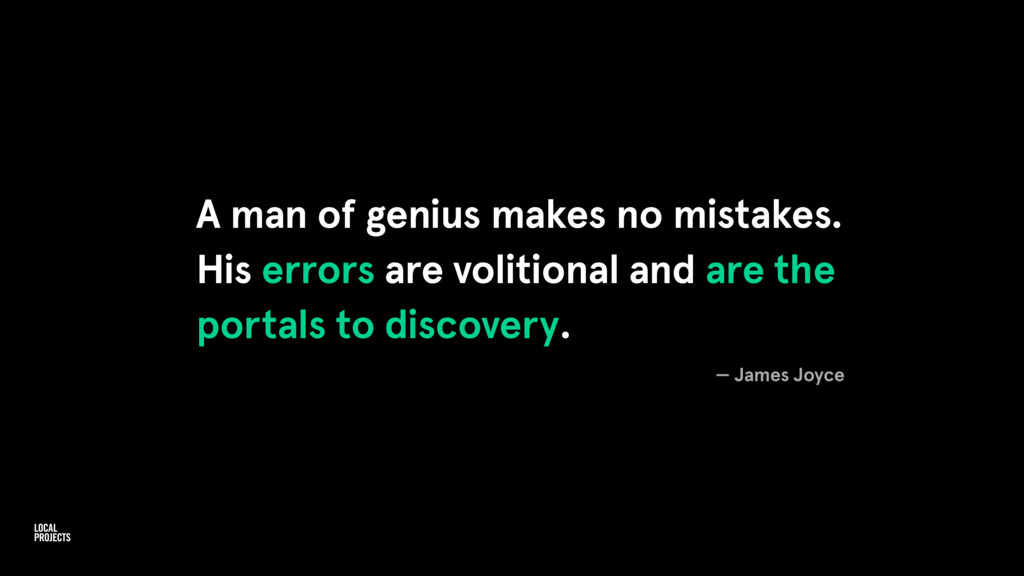 A man of genius makes no mistakes. His errors a...
