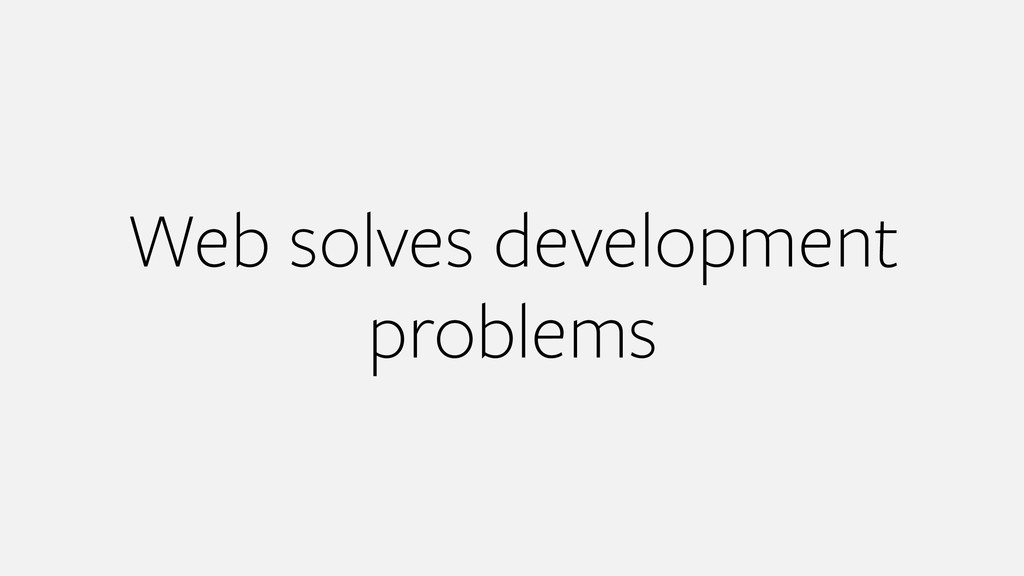 Web solves development problems