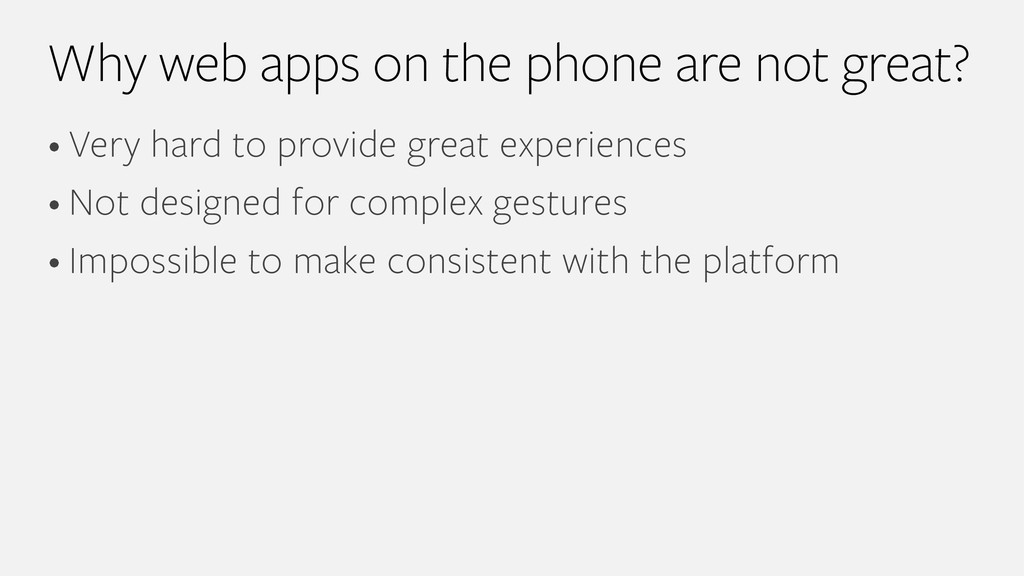 Why web apps on the phone are not great? • Very...