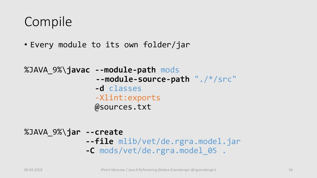 Compile • Every module to its own folder/jar %J...