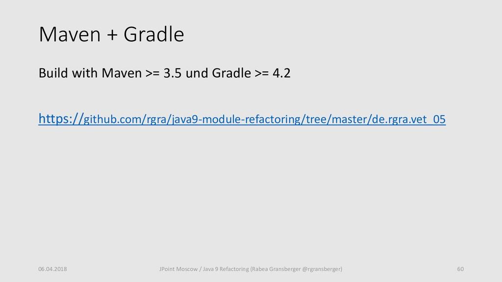 Maven + Gradle Build with Maven >= 3.5 und Grad...