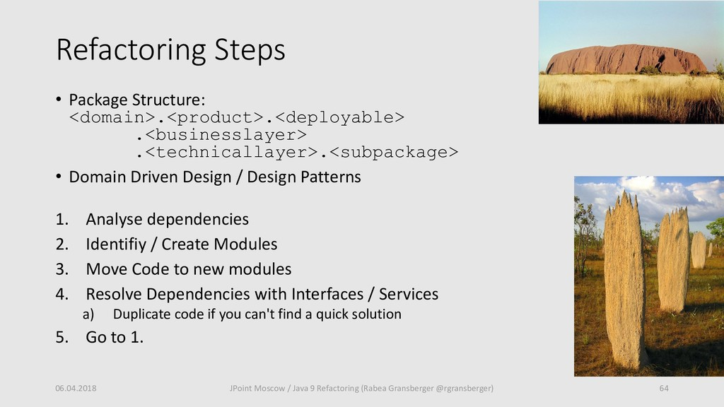 Refactoring Steps • Package Structure: <domain>...