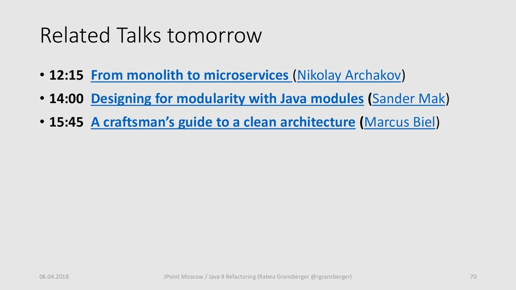 Related Talks tomorrow • 12:15 From monolith to...