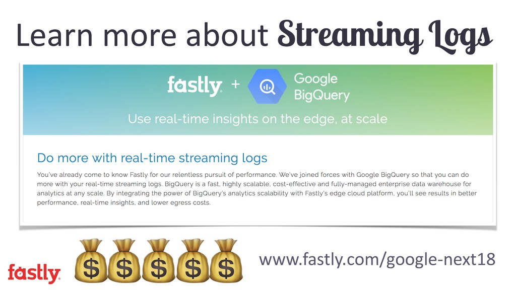 Learn more about Streaming Logs www.fastly.com/...