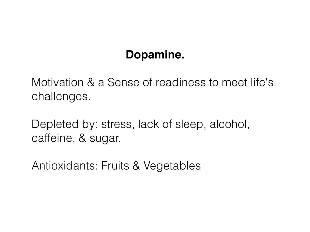 Dopamine.! ! Motivation & a Sense of readiness ...