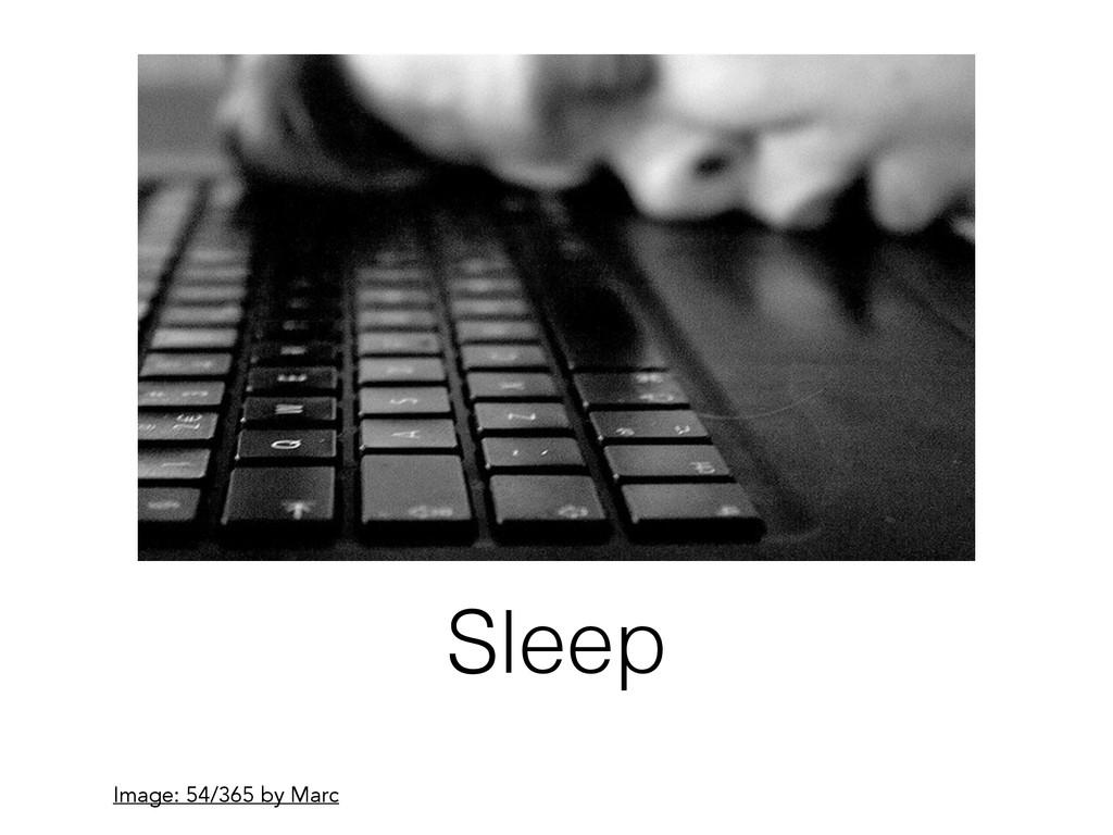 Sleep Image: 54/365 by Marc