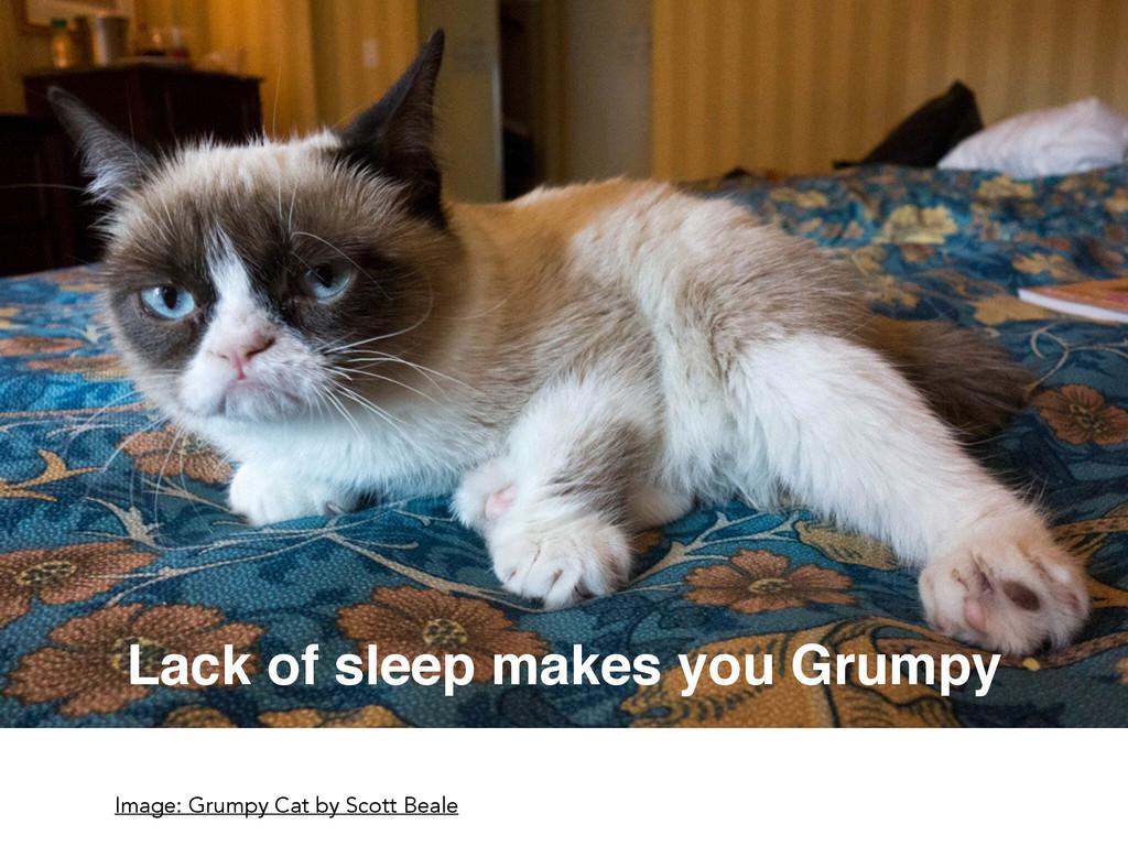 Lack of sleep makes you Grumpy Image: Grumpy Ca...