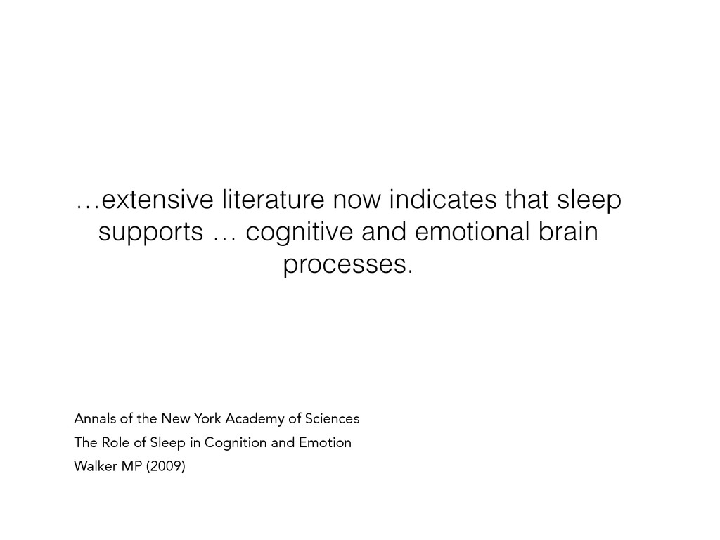…extensive literature now indicates that sleep ...