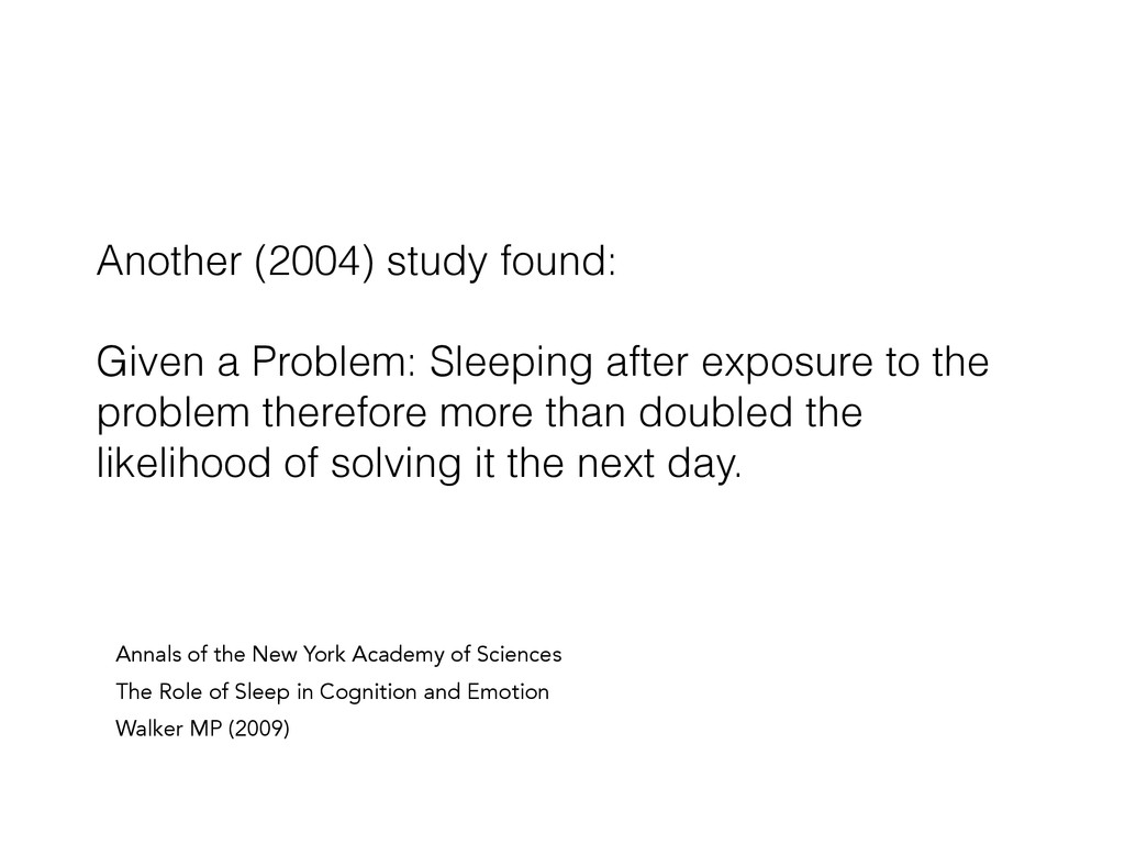 Another (2004) study found: ! Given a Problem: ...