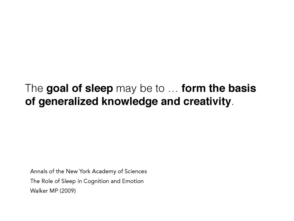 The goal of sleep may be to … form the basis of...