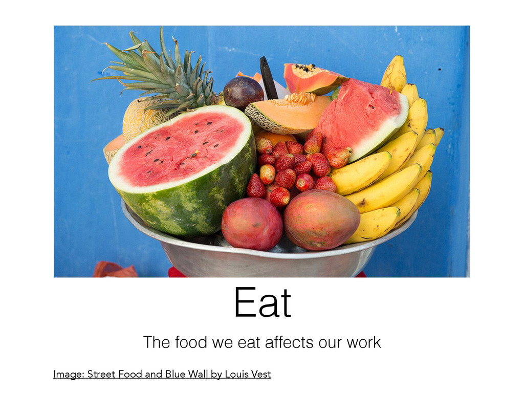 Eat The food we eat affects our work Image: Str...