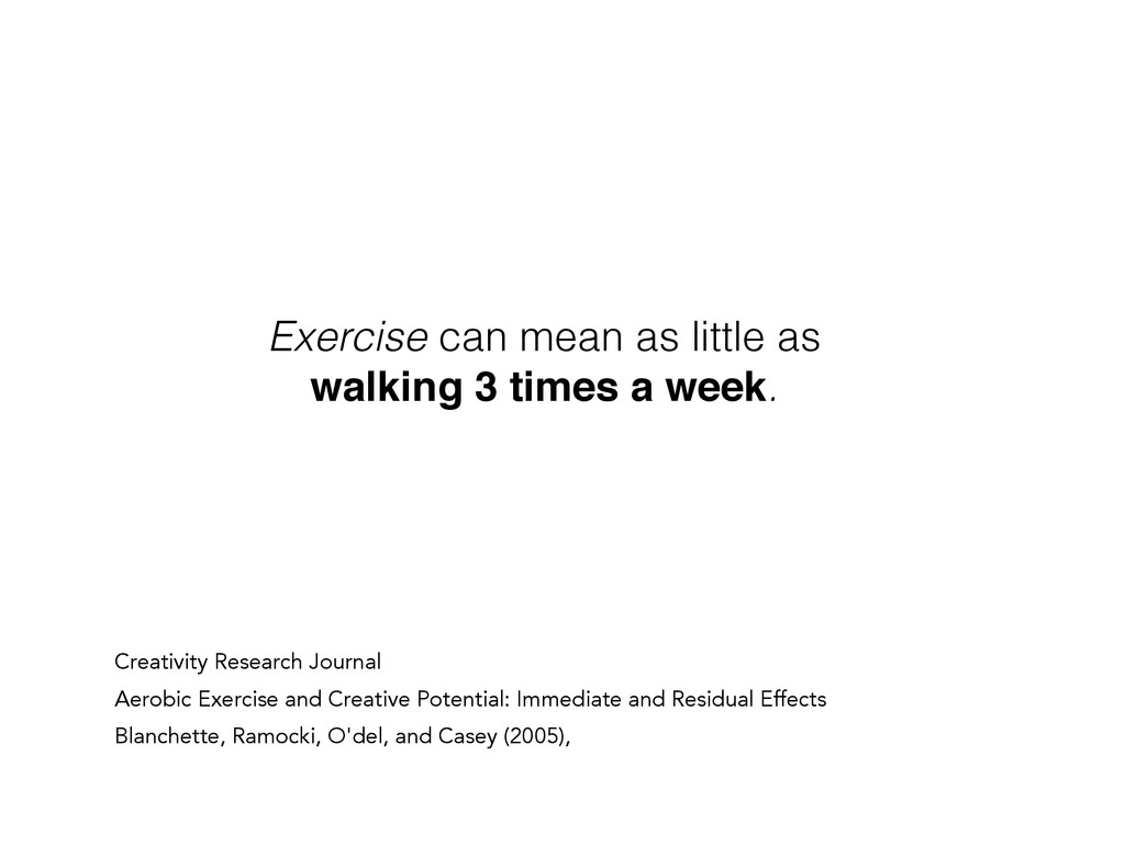Exercise can mean as little as walking 3 times ...