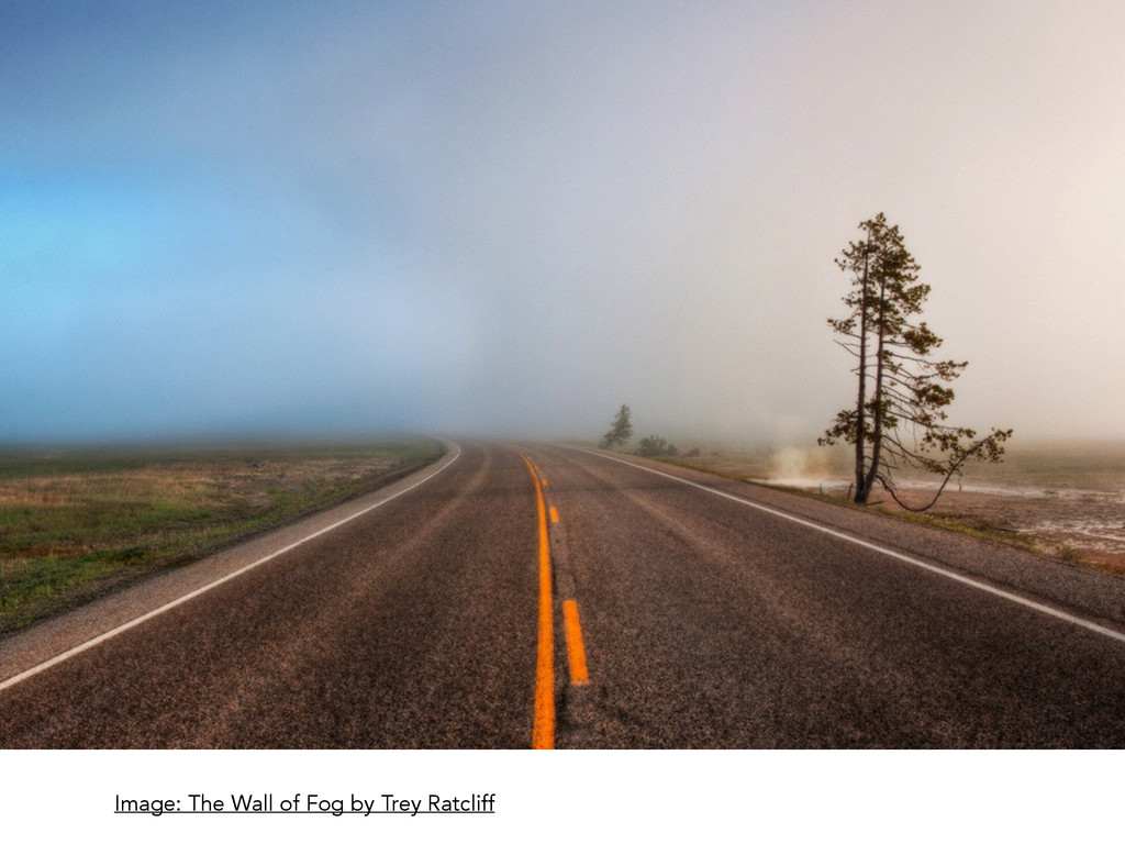 Image: The Wall of Fog by Trey Ratcliff