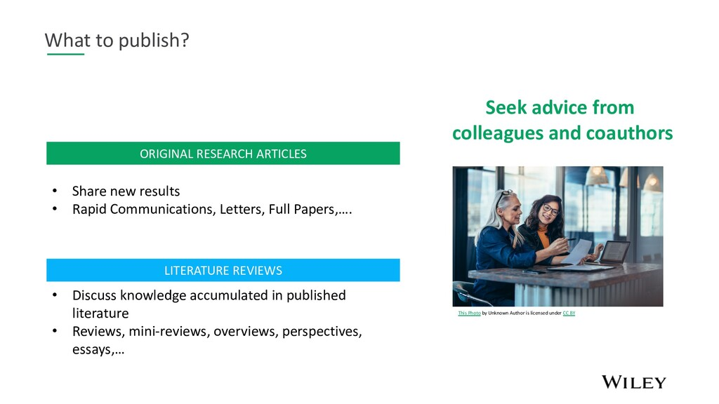 What to publish? LITERATURE REVIEWS • Discuss k...