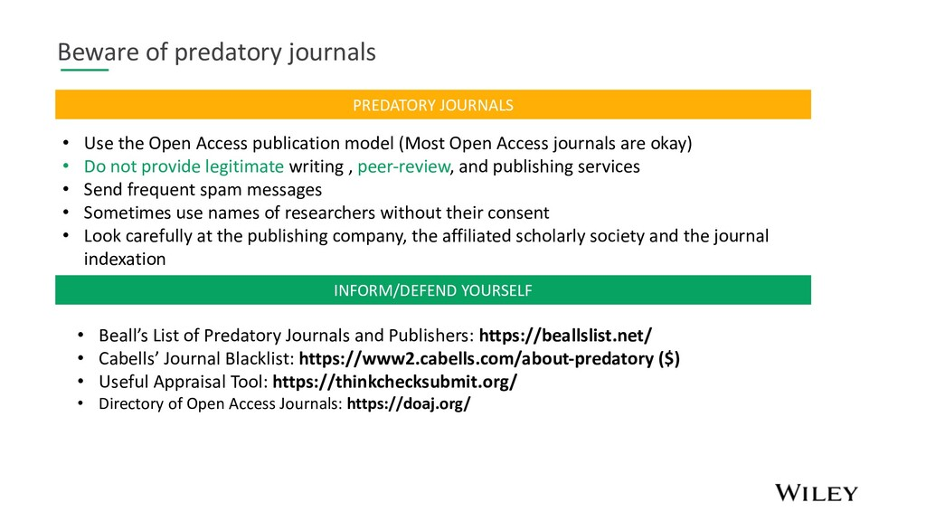 Beware of predatory journals • Use the Open Acc...