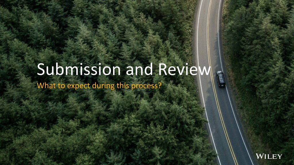 Submission and Review What to expect during thi...