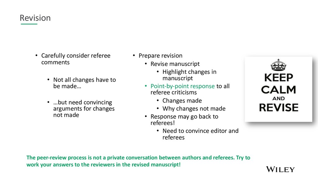 Revision • Carefully consider referee comments ...