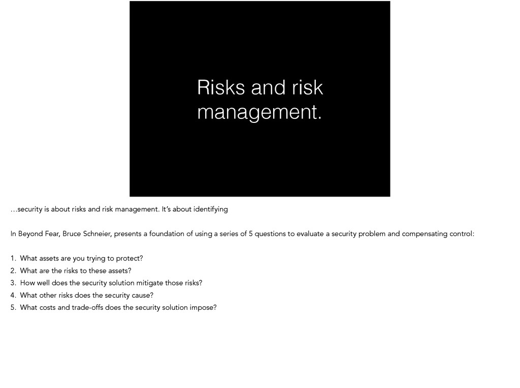 Risks and risk management. …security is about r...