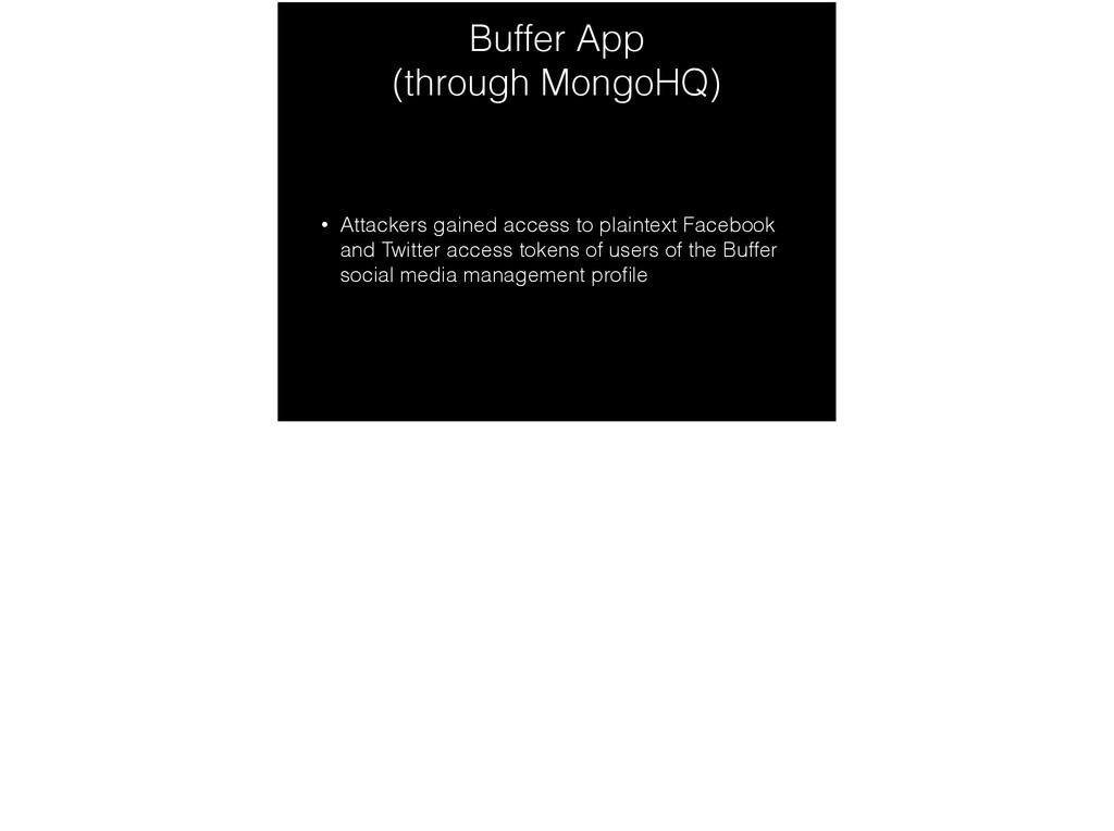 Buffer App  (through MongoHQ) • Attackers gain...