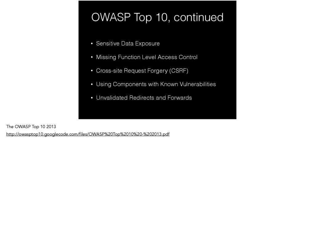 OWASP Top 10, continued • Sensitive Data Exposu...