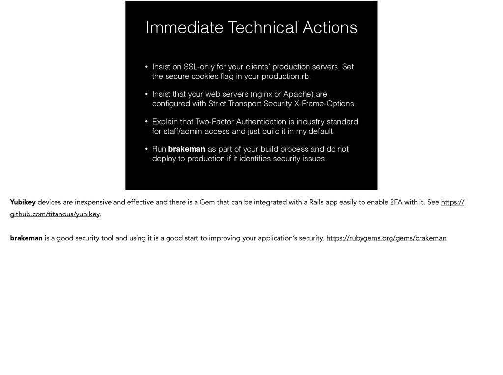 Immediate Technical Actions • Insist on SSL-onl...