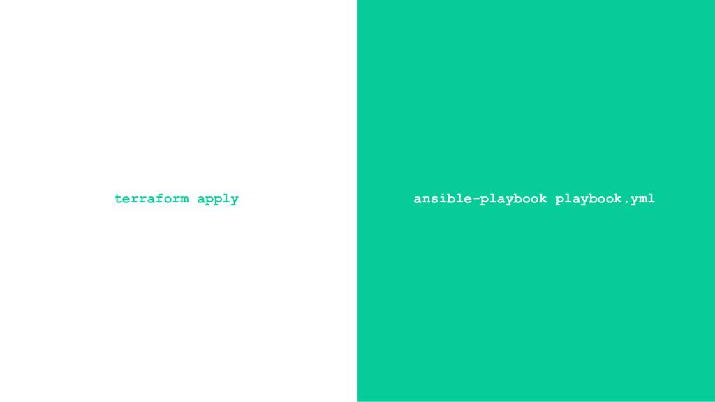terraform apply ansible-playbook playbook.yml