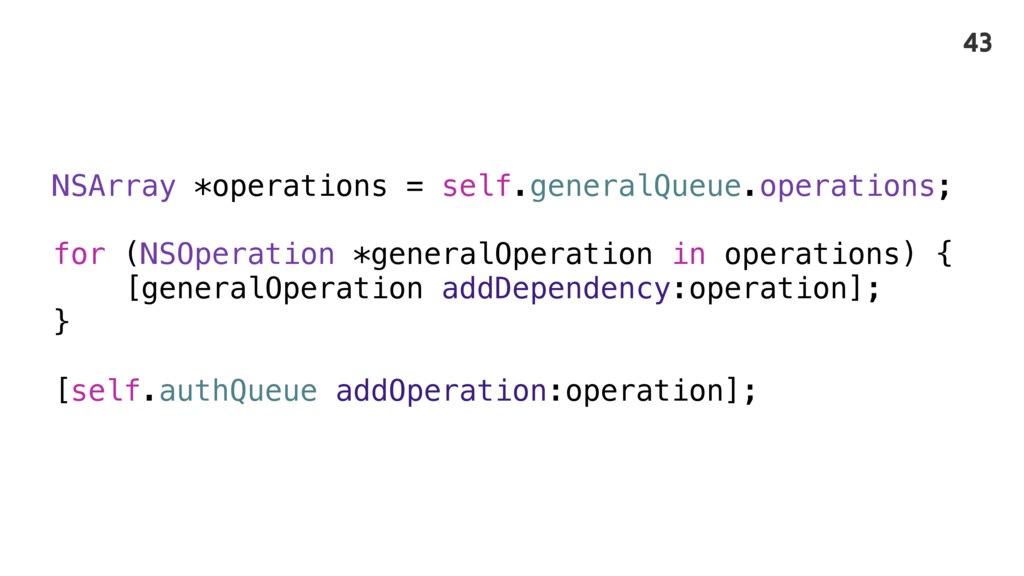 NSArray *operations = self.generalQueue.operati...