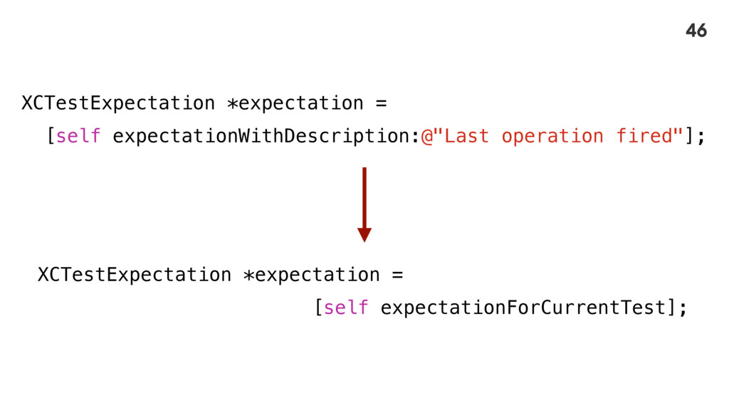 XCTestExpectation *expectation = [self expectat...