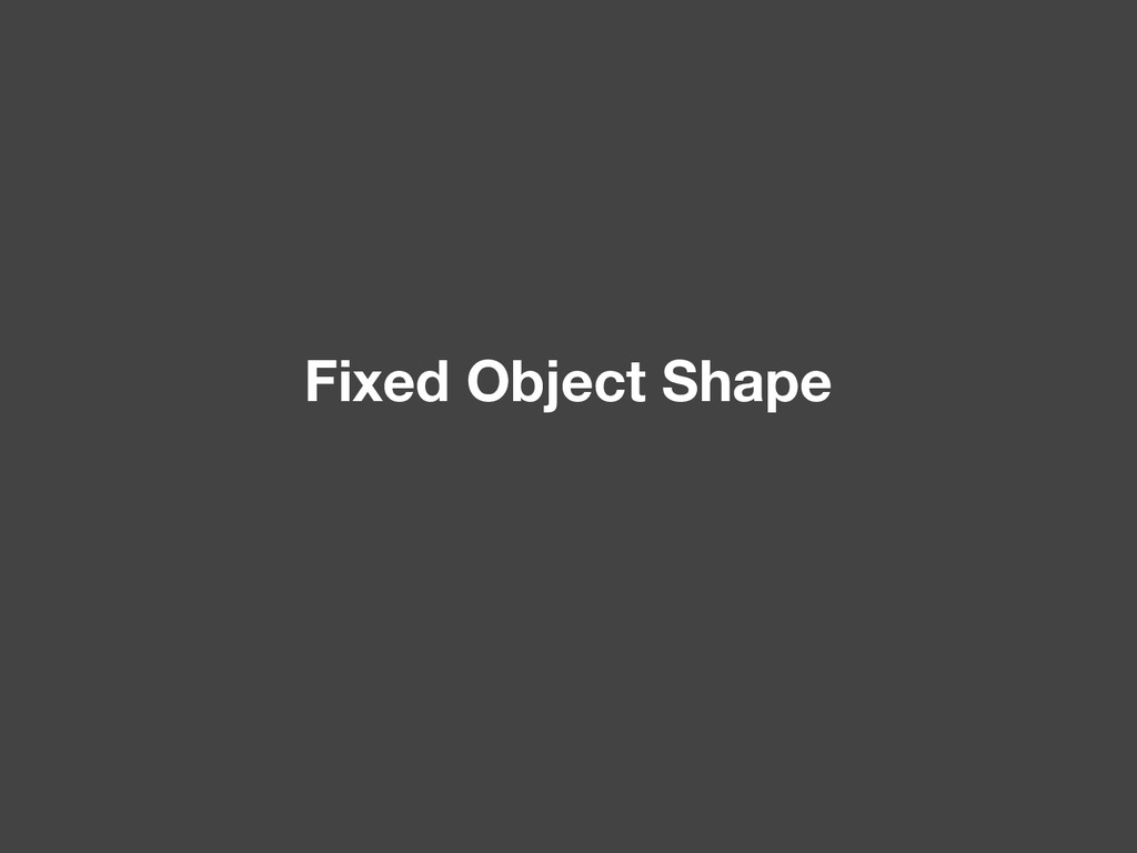Fixed Object Shape